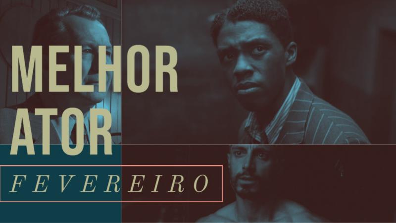 Oscar 2021 – Melhor Ator (Fevereiro)