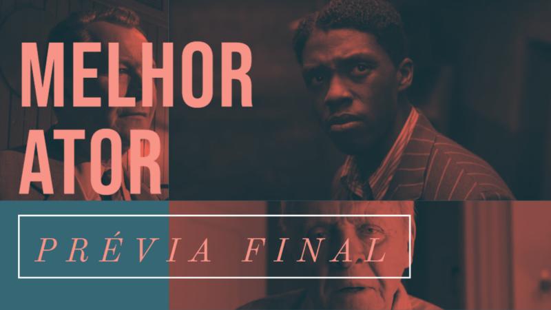 Oscar 2021 – Melhor Ator (Prévia Final)