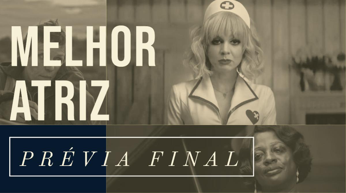 Oscar 2021 – Melhor Atriz (Prévia Final)